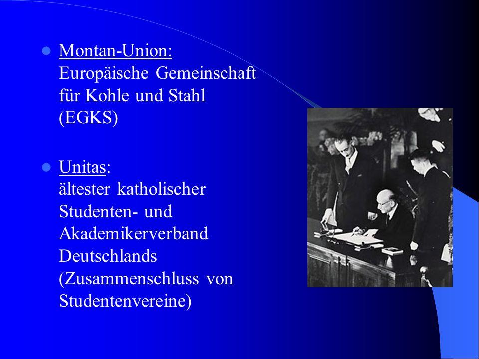 Montan-Union: Europäische Gemeinschaft für Kohle und Stahl (EGKS)