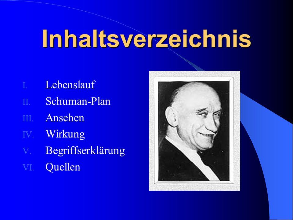 Inhaltsverzeichnis Lebenslauf Schuman-Plan Ansehen Wirkung