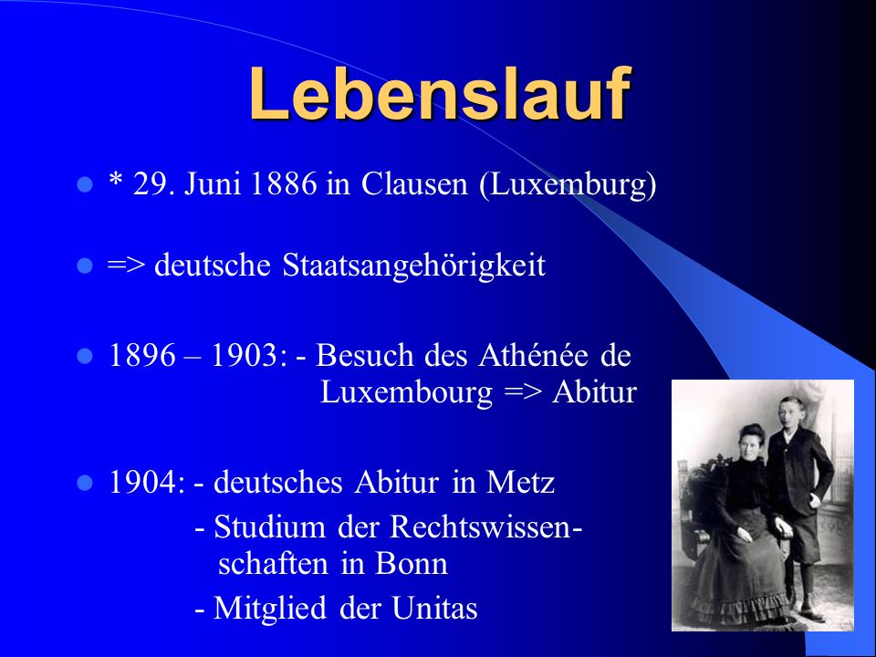 Lebenslauf * 29. Juni 1886 in Clausen (Luxemburg)