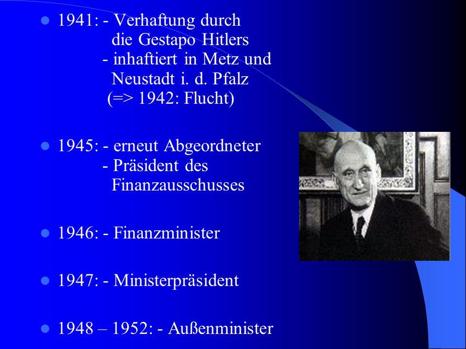 1941: - Verhaftung durch die Gestapo Hitlers - inhaftiert in Metz und Neustadt i. d. Pfalz (=> 1942: Flucht)