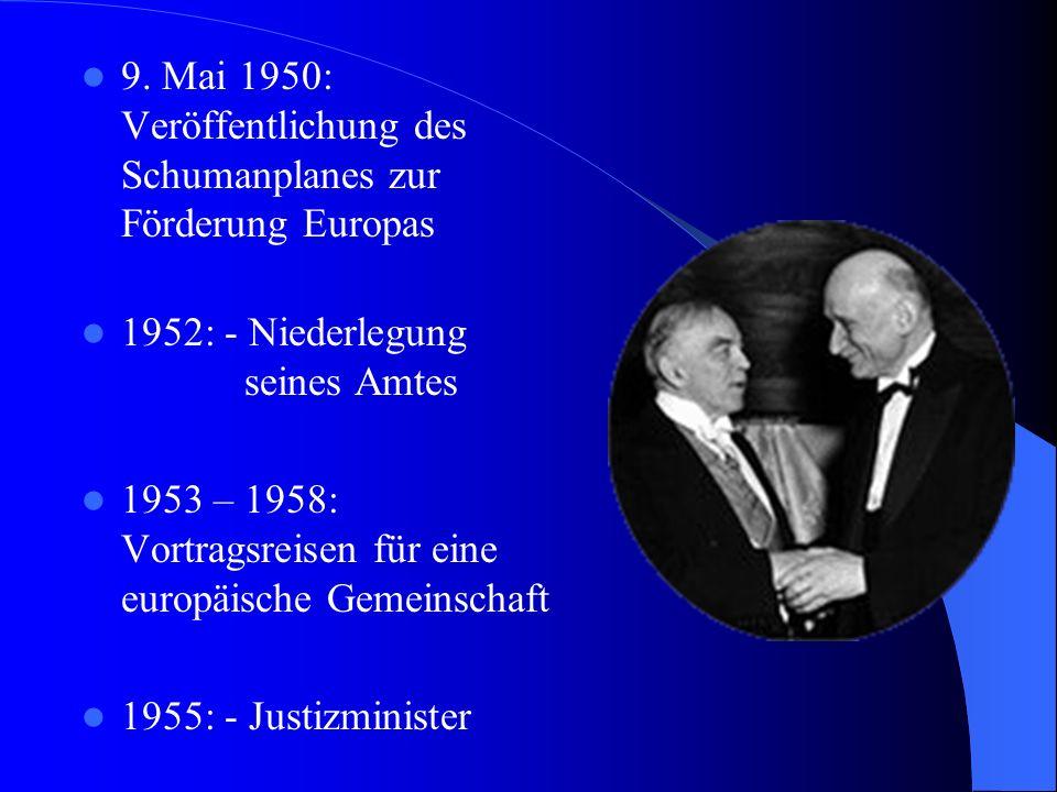 9. Mai 1950: Veröffentlichung des Schumanplanes zur Förderung Europas