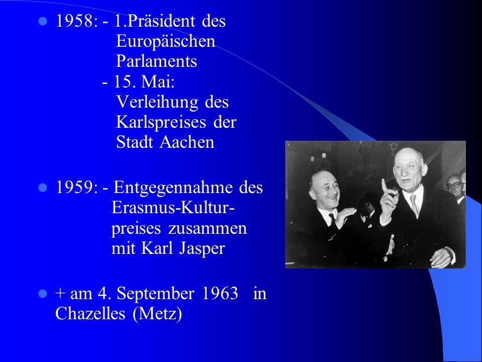 1958: - 1. Präsident des Europäischen Parlaments - 15