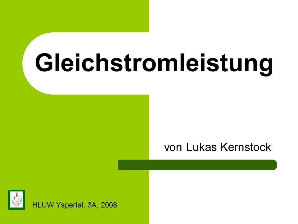 Gleichstromleistung von Lukas Kernstock HLUW Yspertal, 3A, 2008
