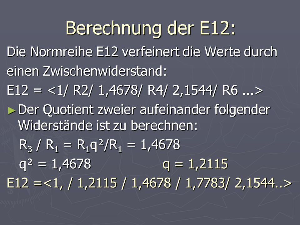 Berechnung der E12: Die Normreihe E12 verfeinert die Werte durch