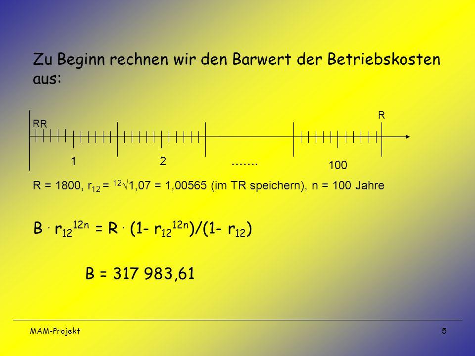 Zu Beginn rechnen wir den Barwert der Betriebskosten aus: