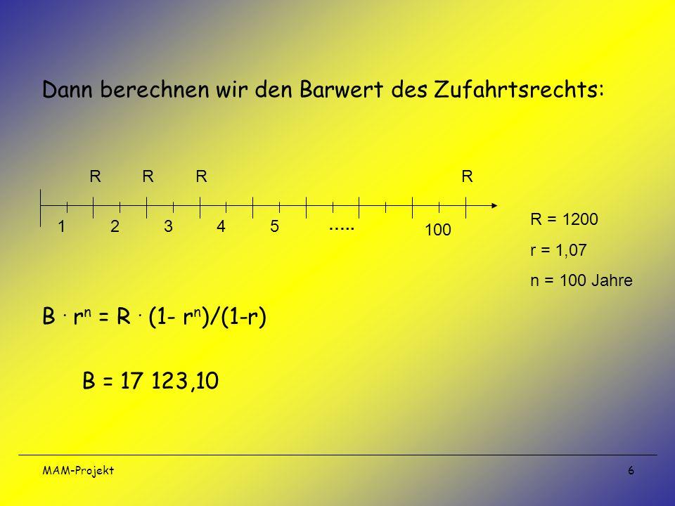Dann berechnen wir den Barwert des Zufahrtsrechts: