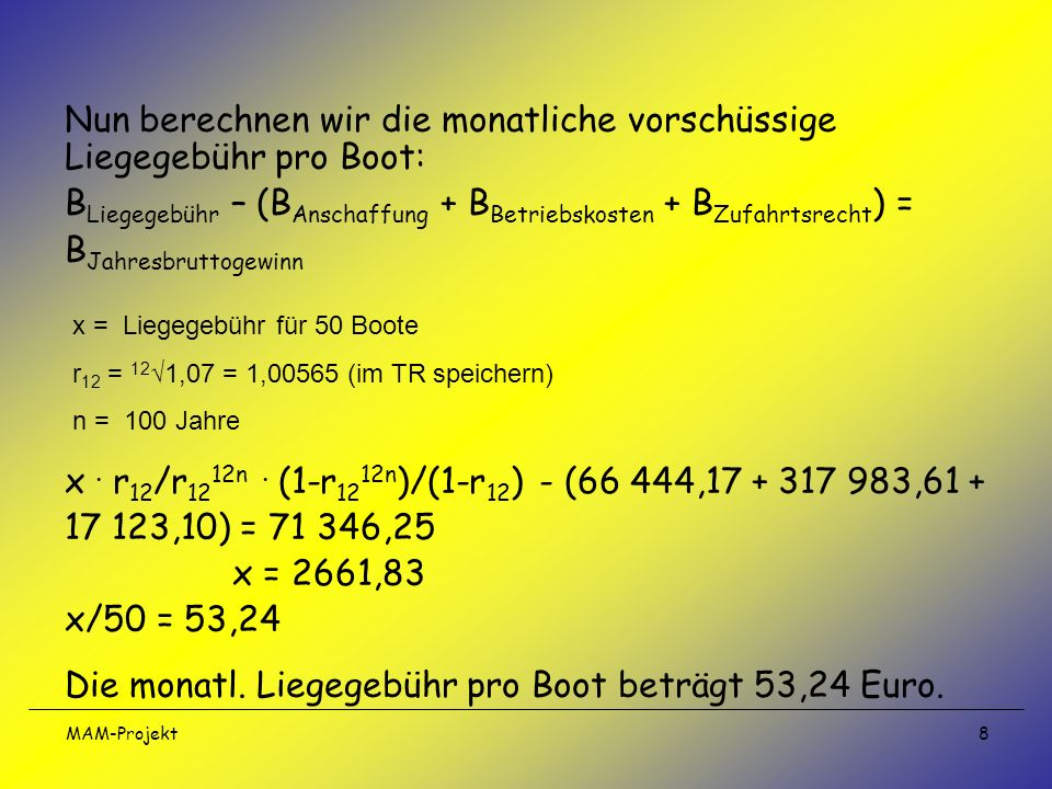 Nun berechnen wir die monatliche vorschüssige Liegegebühr pro Boot: