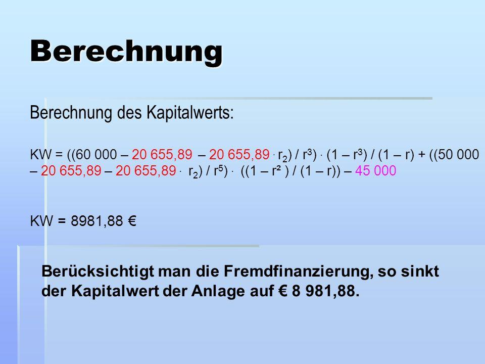 Berechnung Berechnung des Kapitalwerts: