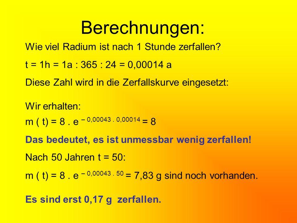 Berechnungen: Wie viel Radium ist nach 1 Stunde zerfallen