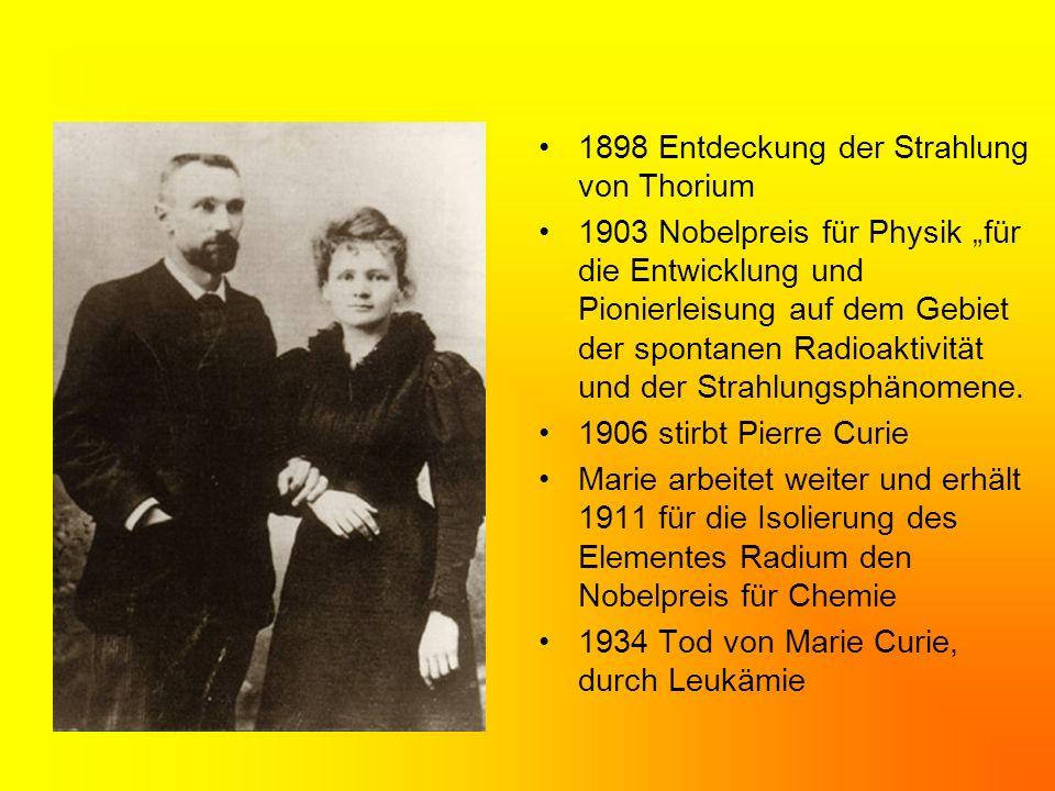 1898 Entdeckung der Strahlung von Thorium