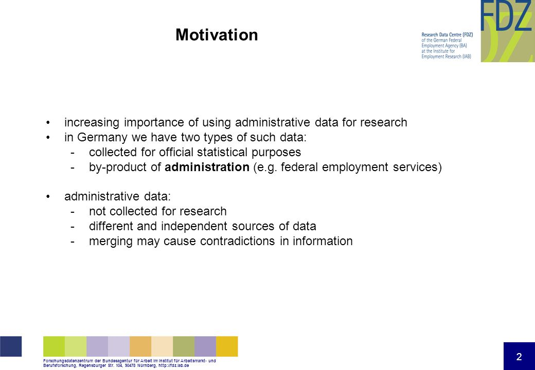 Motivationincreasing importance of using administrative data for research. in Germany we have two types of such data: