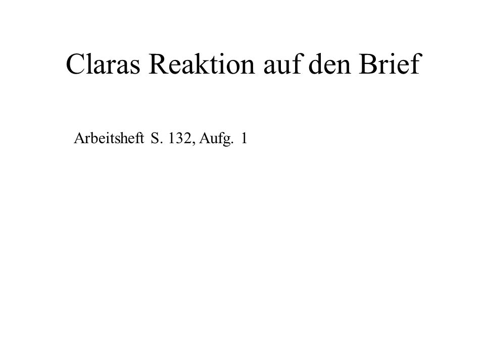 Claras Reaktion auf den Brief