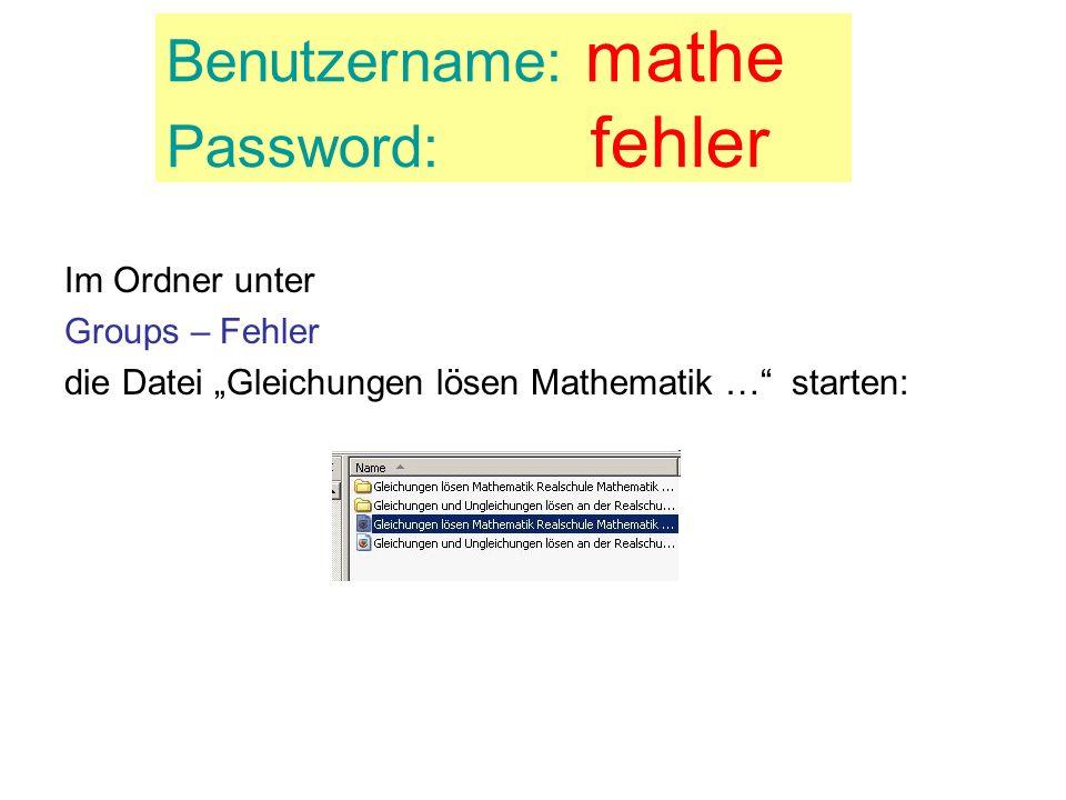 Benutzername: mathe Password: fehler