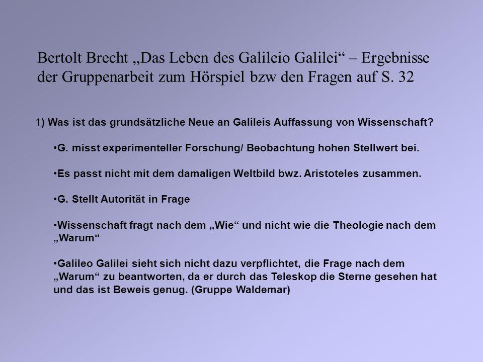 """Bertolt Brecht """"Das Leben des Galileio Galilei – Ergebnisse der Gruppenarbeit zum Hörspiel bzw den Fragen auf S. 32"""