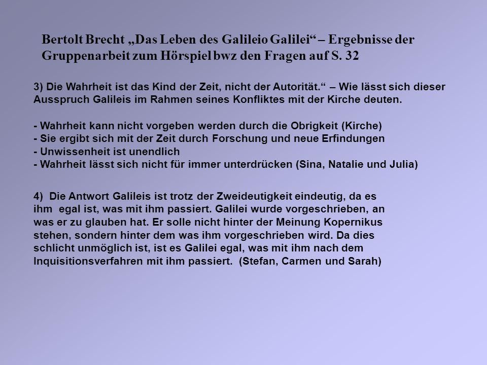 """Bertolt Brecht """"Das Leben des Galileio Galilei – Ergebnisse der Gruppenarbeit zum Hörspiel bwz den Fragen auf S. 32"""