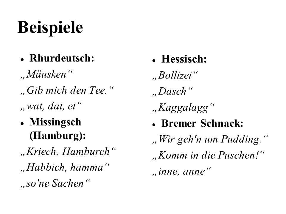 """Beispiele Hessisch: Rhurdeutsch: """"Mäusken """"Bollizei"""