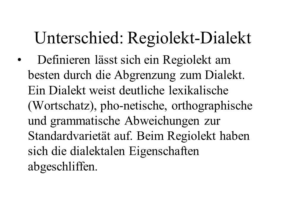 Unterschied: Regiolekt-Dialekt