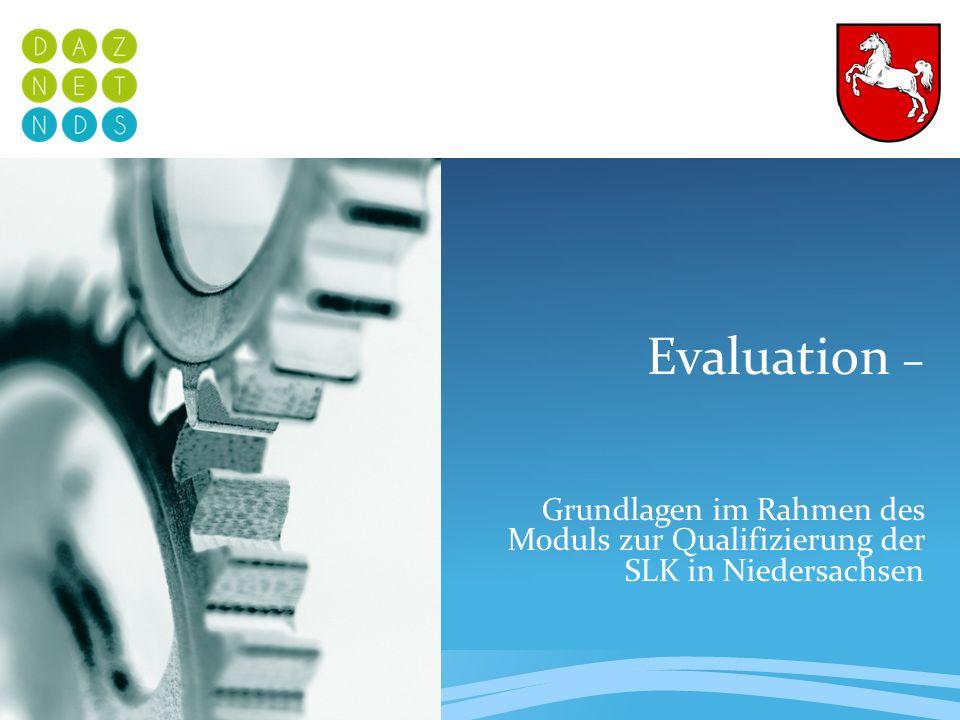 Evaluation – Grundlagen im Rahmen des Moduls zur Qualifizierung der SLK in Niedersachsen