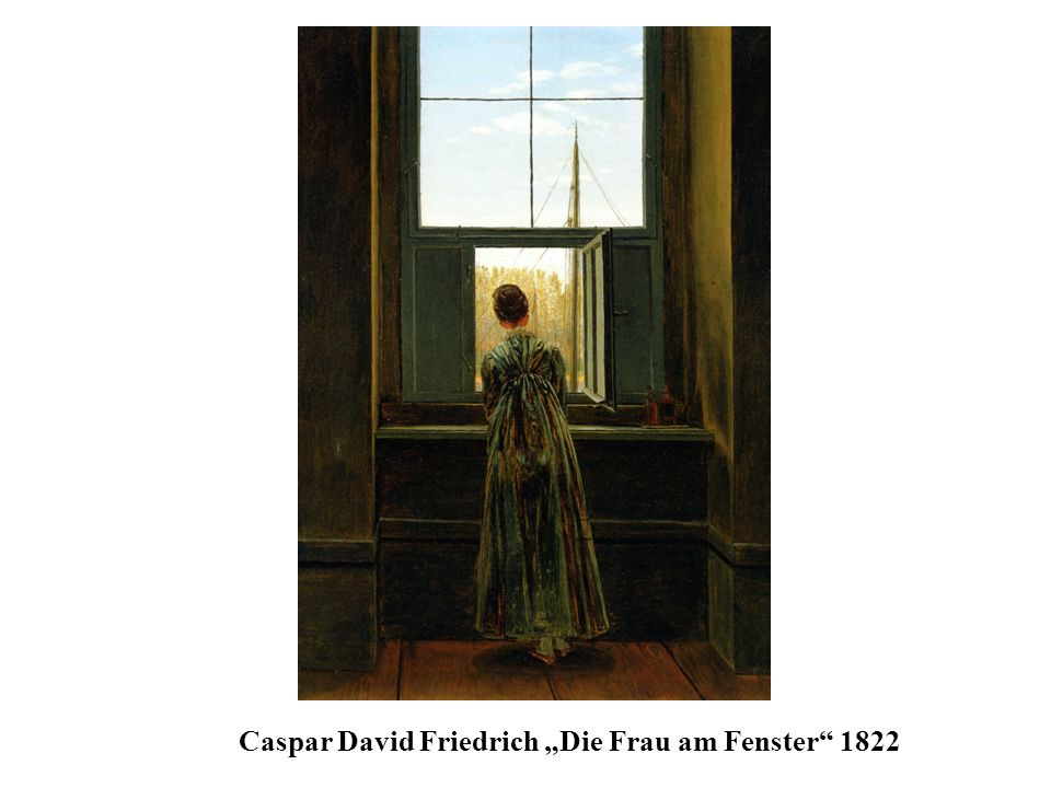 caspar david friedrich die frau am fenster ppt video online herunterladen. Black Bedroom Furniture Sets. Home Design Ideas