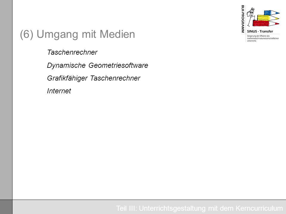 (6) Umgang mit Medien Taschenrechner Dynamische Geometriesoftware