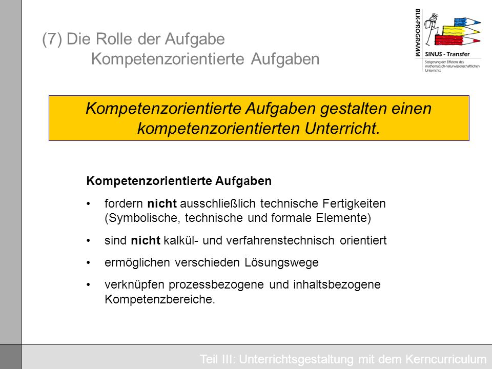 (7) Die Rolle der Aufgabe Kompetenzorientierte Aufgaben
