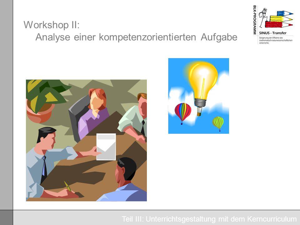 Workshop II: Analyse einer kompetenzorientierten Aufgabe