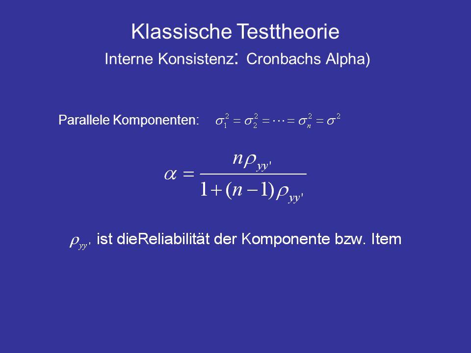 Klassische Testtheorie Interne Konsistenz: Cronbachs Alpha)