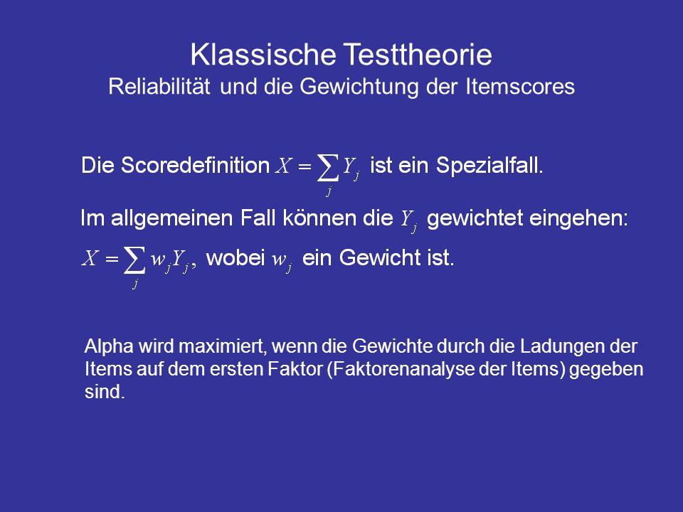 Klassische Testtheorie Reliabilität und die Gewichtung der Itemscores