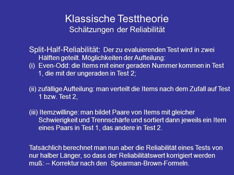 Klassische Testtheorie Schätzungen der Reliabilität