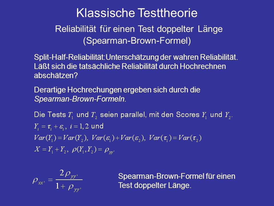 Klassische Testtheorie Reliabilität für einen Test doppelter Länge (Spearman-Brown-Formel)