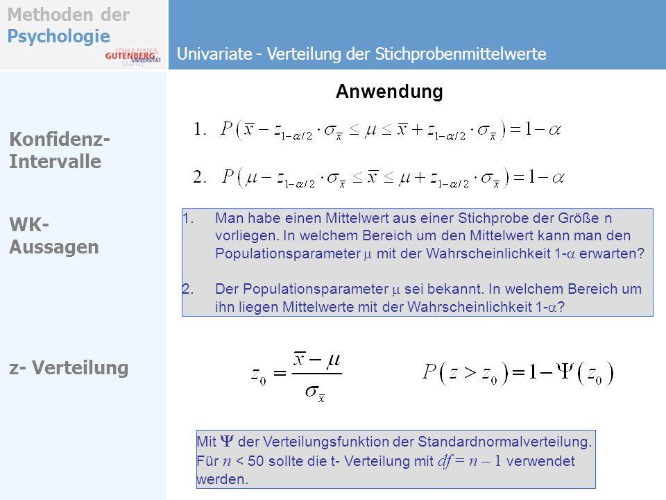 Anwendung 1. Konfidenz- Intervalle 2. WK- Aussagen z- Verteilung