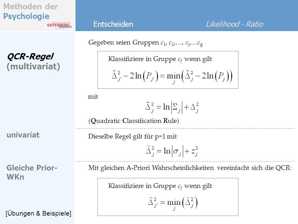 QCR-Regel (multivariat) Entscheiden Likelihood - Ratio univariat