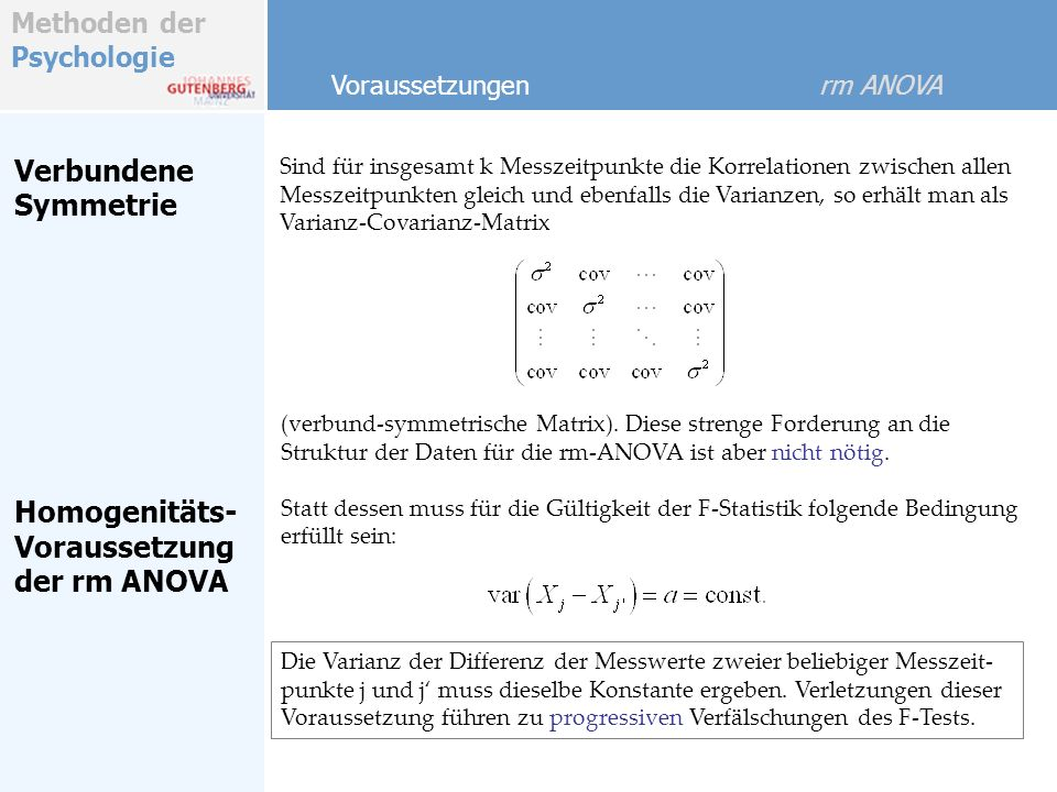 Verbundene Symmetrie Homogenitäts- Voraussetzung der rm ANOVA