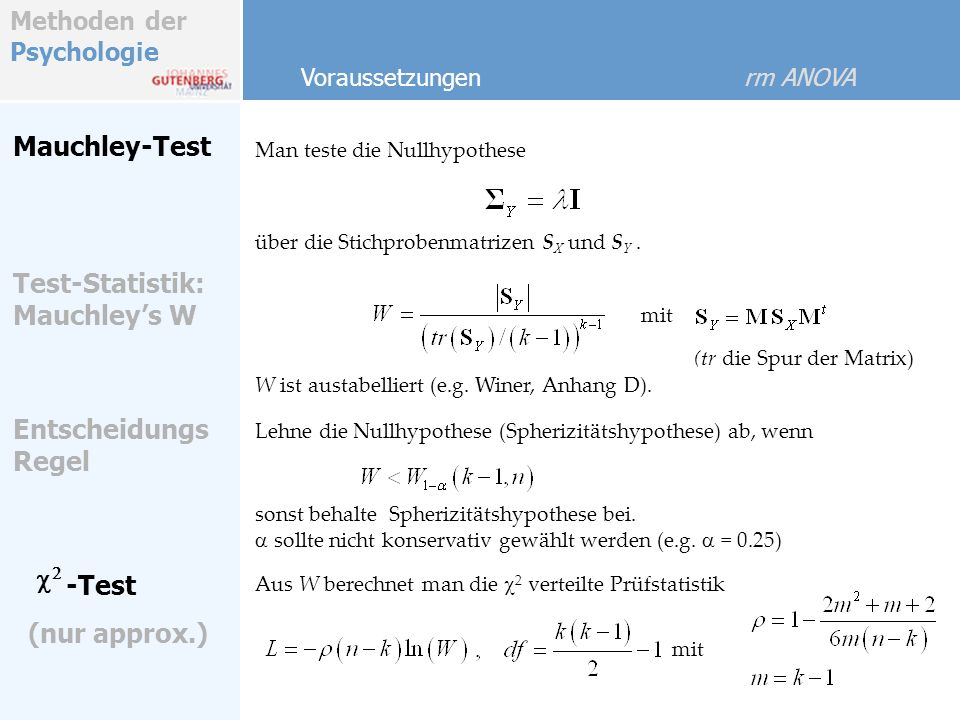 Mauchley-Test Test-Statistik: Mauchley's W EntscheidungsRegel c2 -Test