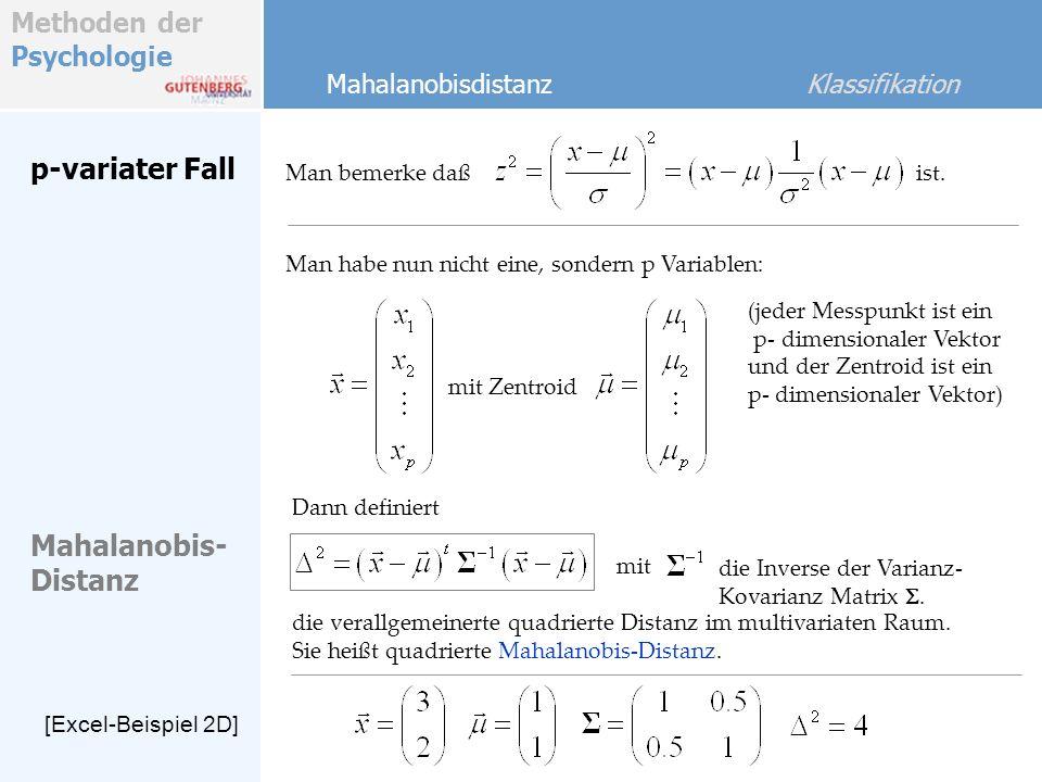 p-variater Fall Mahalanobis- Distanz Mahalanobisdistanz Klassifikation