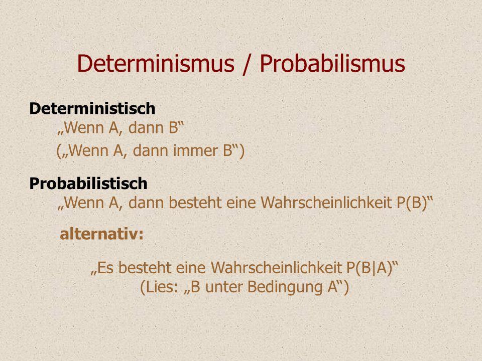 Determinismus / Probabilismus