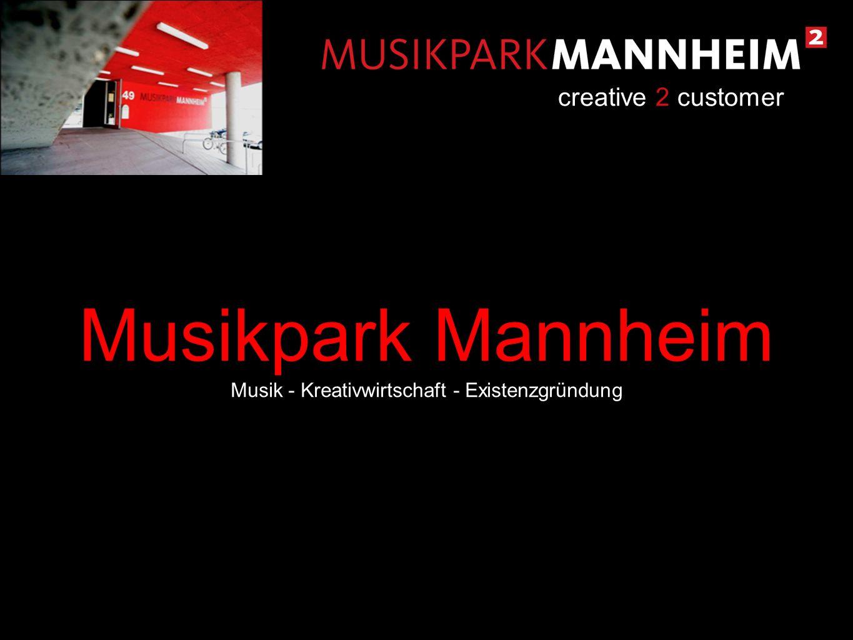Musikpark Mannheim Musik - Kreativwirtschaft - Existenzgründung