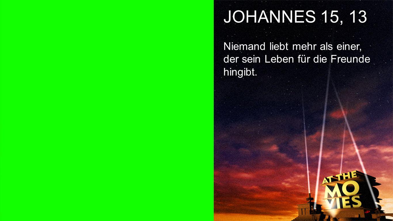 Johannes 15, 13 JOHANNES 15, 13.