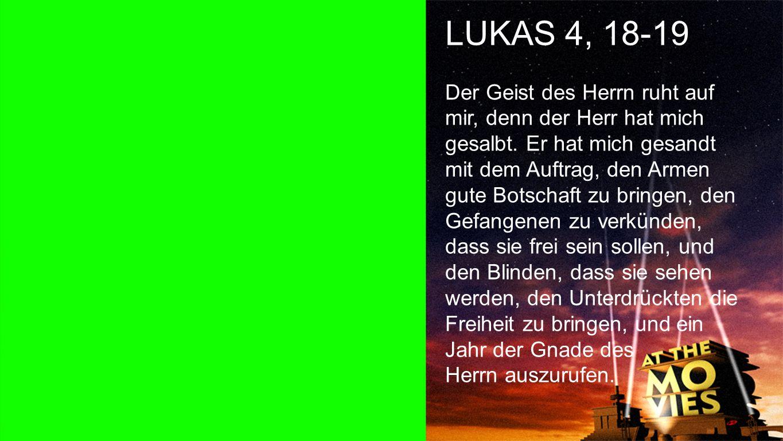 Lukas 4, 18-19 LUKAS 4, 18-19.