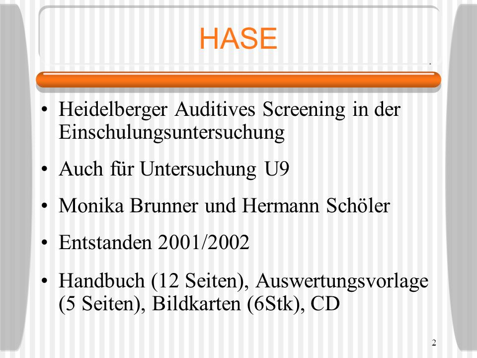 HASE Heidelberger Auditives Screening in der Einschulungsuntersuchung