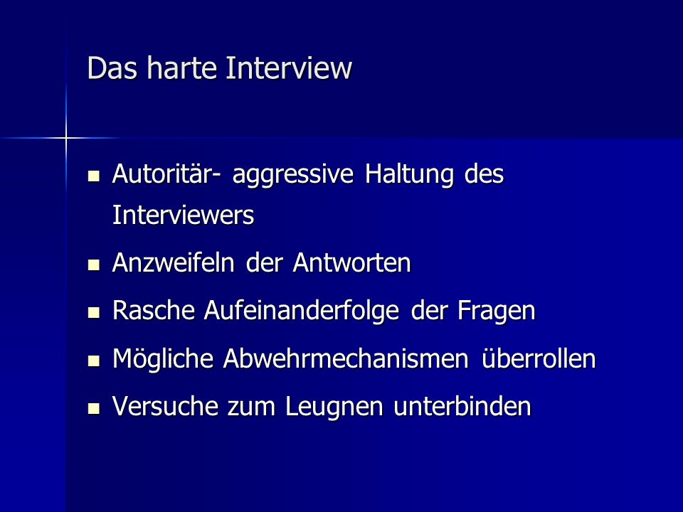 Das harte Interview Autoritär- aggressive Haltung des Interviewers