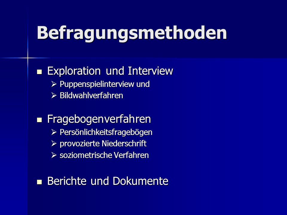 Befragungsmethoden Exploration und Interview Fragebogenverfahren