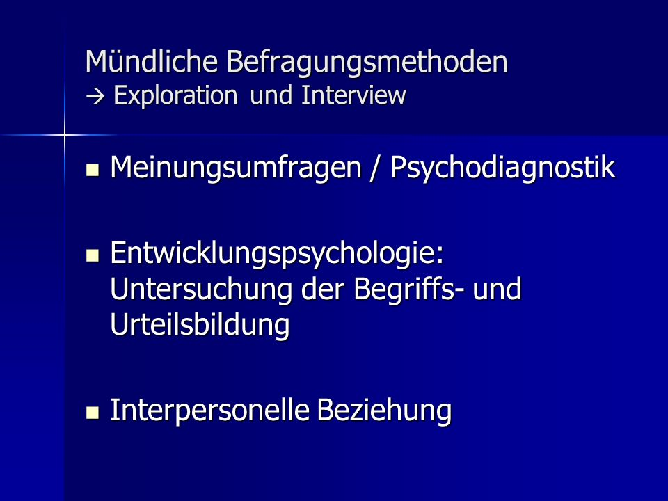 Mündliche Befragungsmethoden  Exploration und Interview