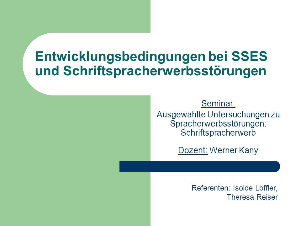 Entwicklungsbedingungen bei SSES und Schriftspracherwerbsstörungen