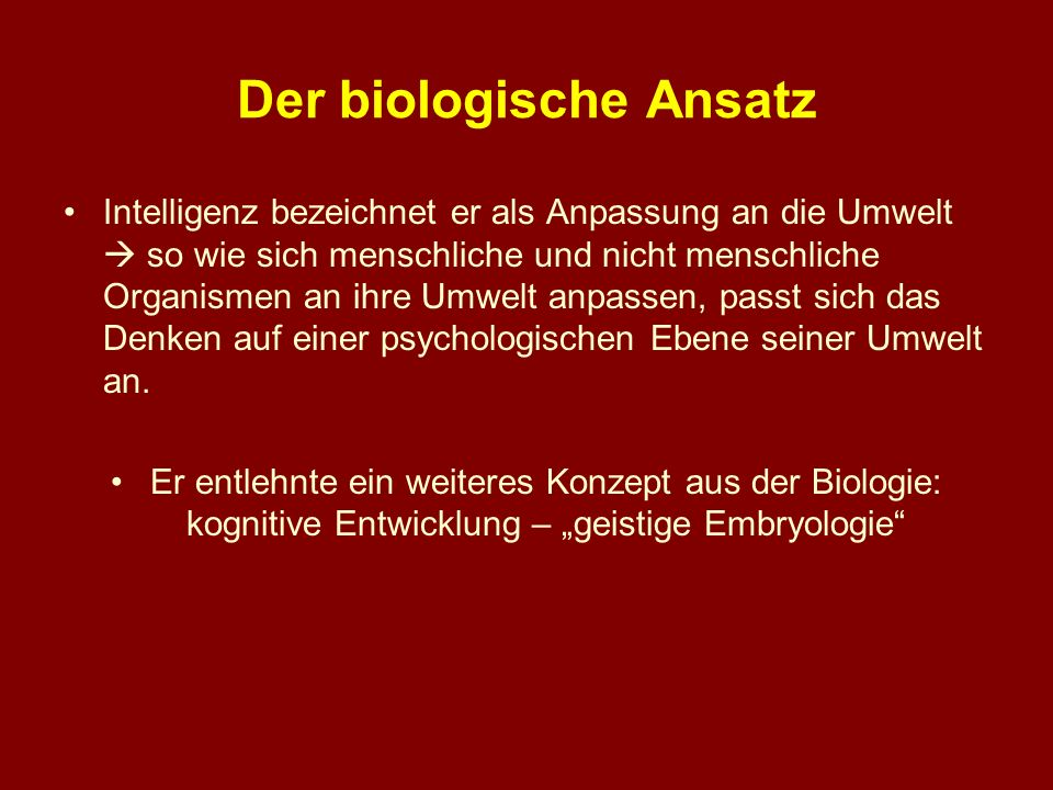 Der biologische Ansatz