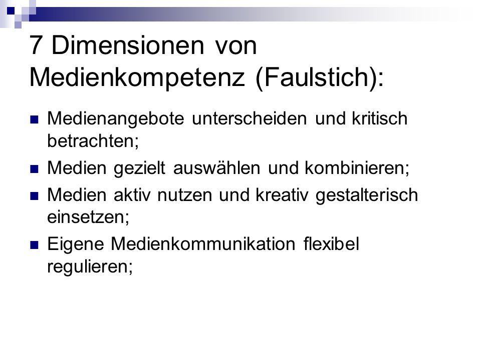 7 Dimensionen von Medienkompetenz (Faulstich):