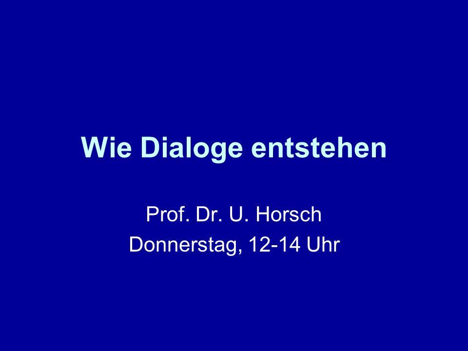 Prof. Dr. U. Horsch Donnerstag, 12-14 Uhr