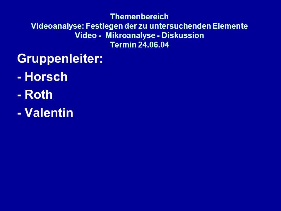 Gruppenleiter: - Horsch - Roth - Valentin