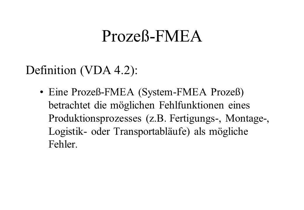 Prozeß-FMEA Definition (VDA 4.2):