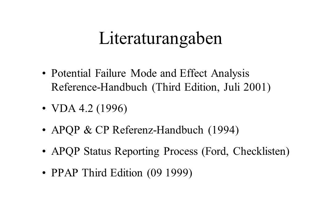 Design-/ Prozeß-FMEA Literaturangaben. Potential Failure Mode and Effect Analysis Reference-Handbuch (Third Edition, Juli 2001)